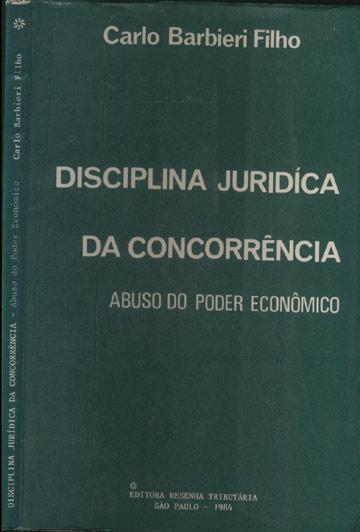 Disciplina Jurídica da Concorrência - Abuso do Poder Econômico