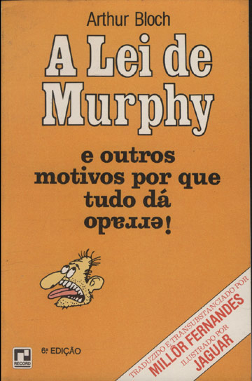A Lei de Murphy e Outros Motivos por que Tudo dá Errado