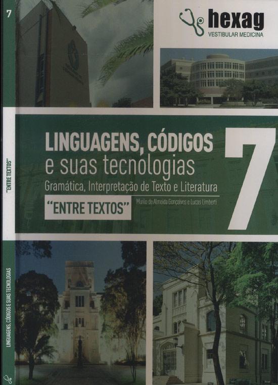 Linguagens Códigos e Suas Tecnologias - Entre Textos - Volume 7 - Hexag Vestibular Medicina