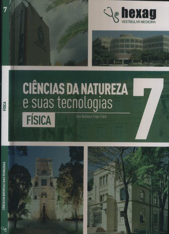 Ciências da Natureza e Suas Tecnologias - Física - Volume 7  Hexag Vestibular Medicina
