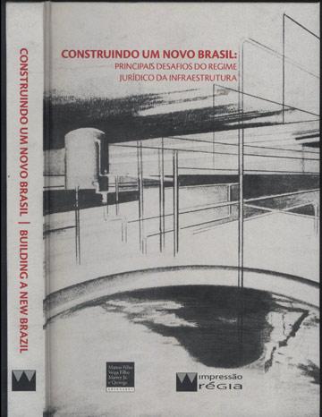 Construindo um Novo Brasil / Building a New Brazil