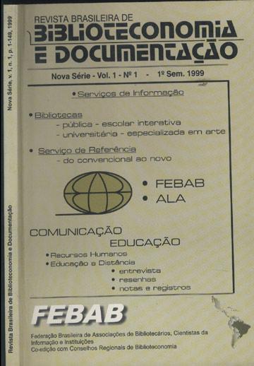 Revista Brasileira de Biblioteconomia e Documentação - Nova Série - Volume 1 - Número 1 - 1999