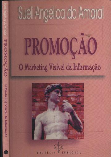 Promoção - O Marketing Visível da Informação