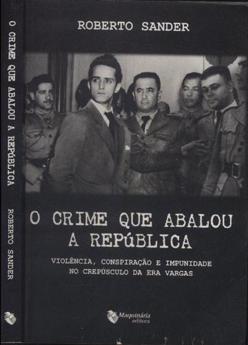 O Crime que Abalou a República
