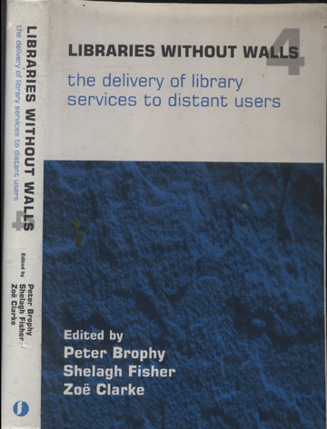 Libraries Without Walls - Volume 4 - The Delivery Of Library Services To Distant Users