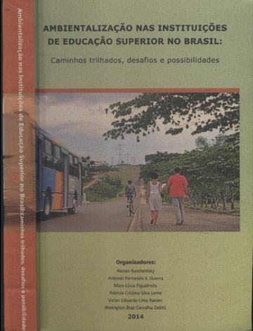 Ambientalização nas Instituições de Educação Superior no Brasil - Caminhos Trilhados Desafios e Oportunidades