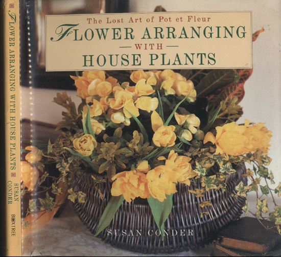 The Lost Art Of Pot Et Fleur Flower Arranging With House Plants