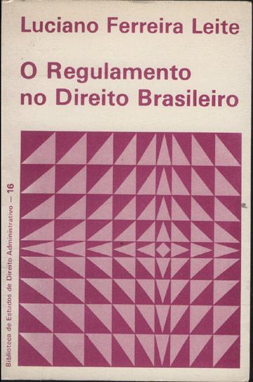 O Regulamento no Direito Brasileiro