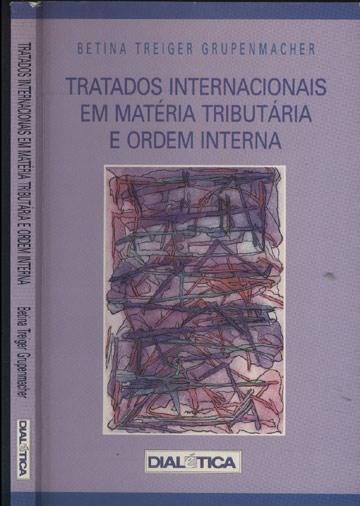 Tratados Internacionais em Matéria Tributária e Ordem Interna