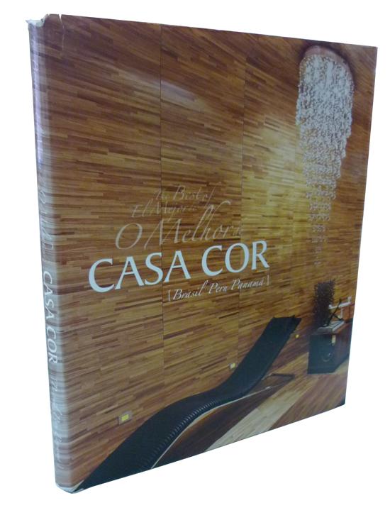 The Best of/El Mejor de/O Melhor de CASA COR - Brasil/Peru/Panamá