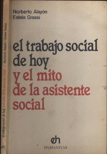 El Trabajo Social de Hoy y El Mito de La Asistente Social