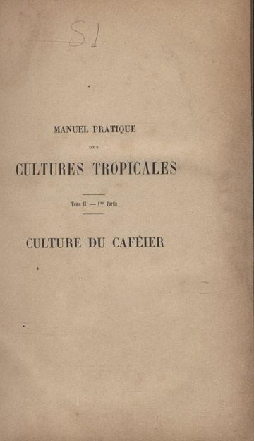 Manuel Pratique des Cultures Tropicales - Tomo II - 1ª Parte