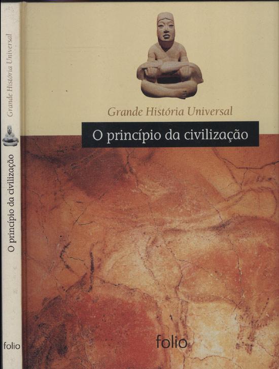 O Princípio da Civilização - Grande História Universal