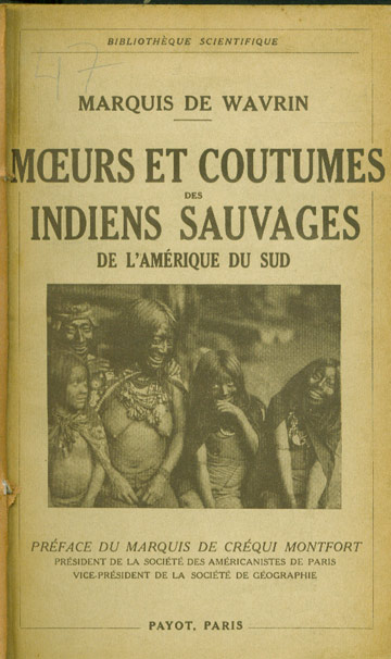 Moeurs et Costumes des Indiens Sauvages de l'Amérique du Sud