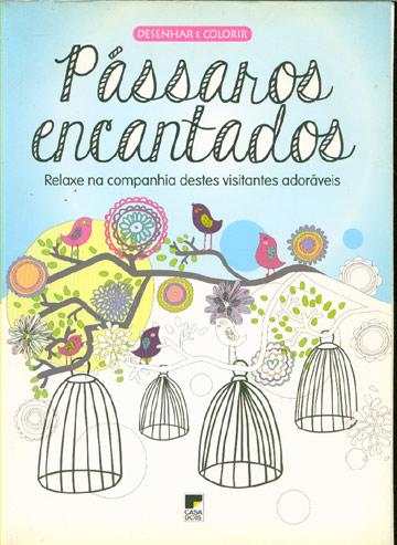 Coleção Desenhar e Colorir - Pássaros Encantados