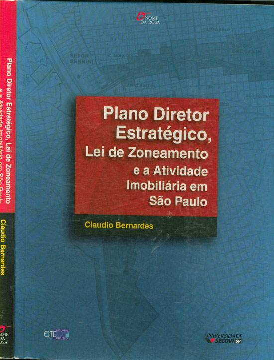 Plano Diretor Estratégico Lei de Zoneamento e a Atividade Imobiliária em São Paulo