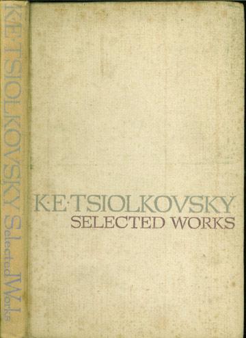 K. E. Tsiolkovsky - Selected Works