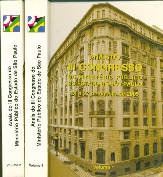 Anais do III Congresso do Ministério Público do Estado de São Paulo - 2 Volumes