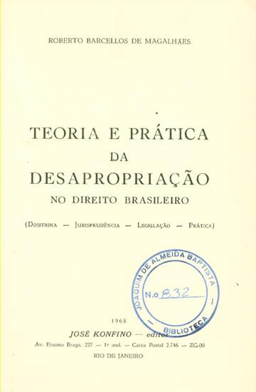 Teoria e Prática da Desapropriação no Direito Brasileiro