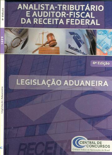 Legislação Aduaneira - Analista-Tributário e Auditor-Fiscal da Receita Federal
