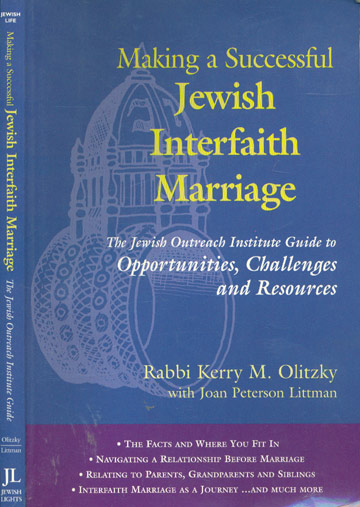 Making a Sucessful Jewish Interfaith Marriage - The Jewish Outreach Institute Guide to Opportunities Challanges and Resouces