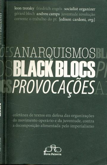 Anarquismos / Black Blocs / Provocações