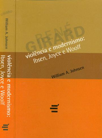Violência e Modernismo - Ibsen Joyce e Woolf