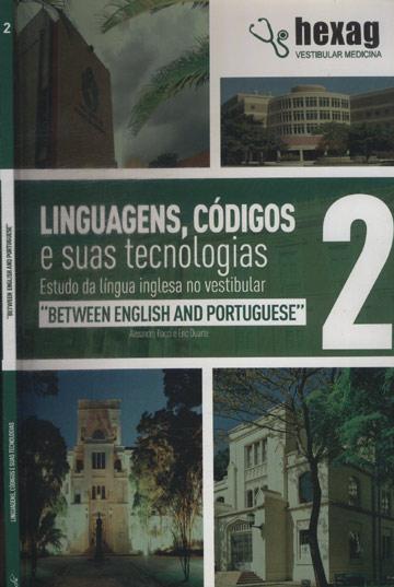 Linguagens Códigos e Suas Tecnologias - Between English and Portuguese - Volume 2 - Hexag Vestibular Medicina
