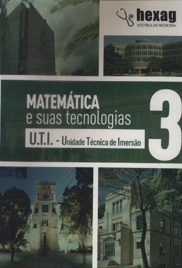 Matemática e Suas Tecnologias - U.T.I - Volume 3 - Hexag Vestibular Medicina
