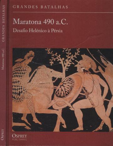 Grandes  Batalhas - Maratona 490 a.C - Desafio Helénico à Pérsia