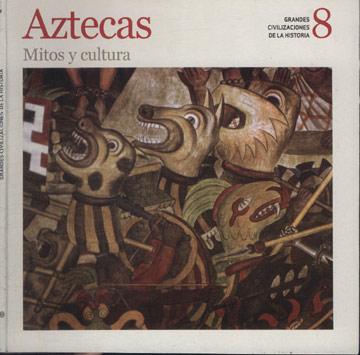 Grandes Civilizaciones de La Historia - Aztecas