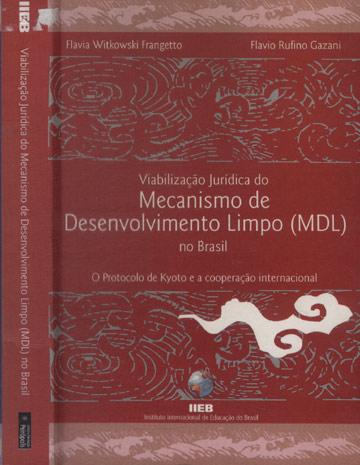 Viabilização Jurídica do Mecanismo de Desenvolvimento Limpo - MDL - no Brasil