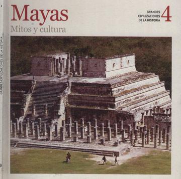 Grandes Civilizaciones de la Historia  - Volume 4 - Mayas