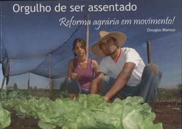 Orgulho de ser Assentado - Reforma Agrária em Movimento