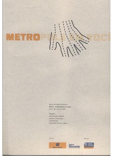 Metro - A Metrópole em Você