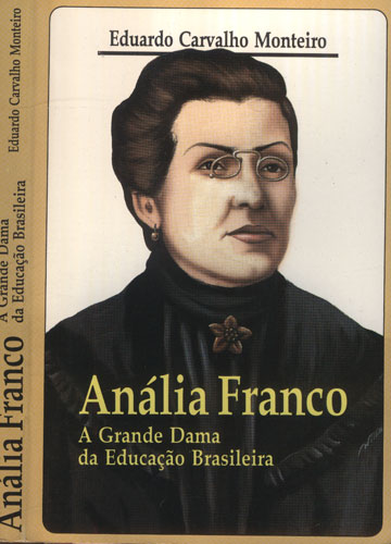 Anália Franco - A Grande Dama da Educação Brasileira