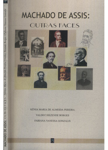 Machado de Assis - Outras Faces