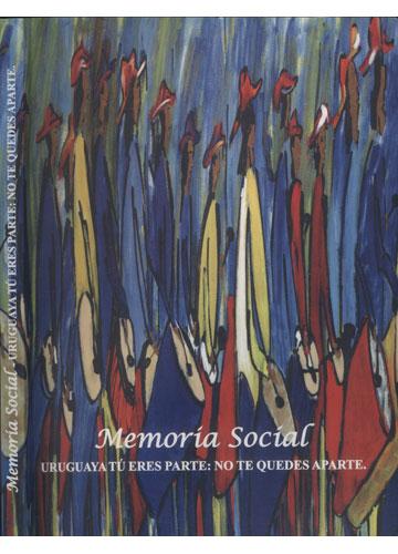 Memoria Social - Uruguaya Tú Eres Parte - No Te Quedes Aparte