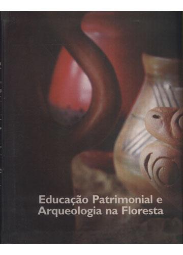 Educação Patrimonial e Arqueologia na Floresta