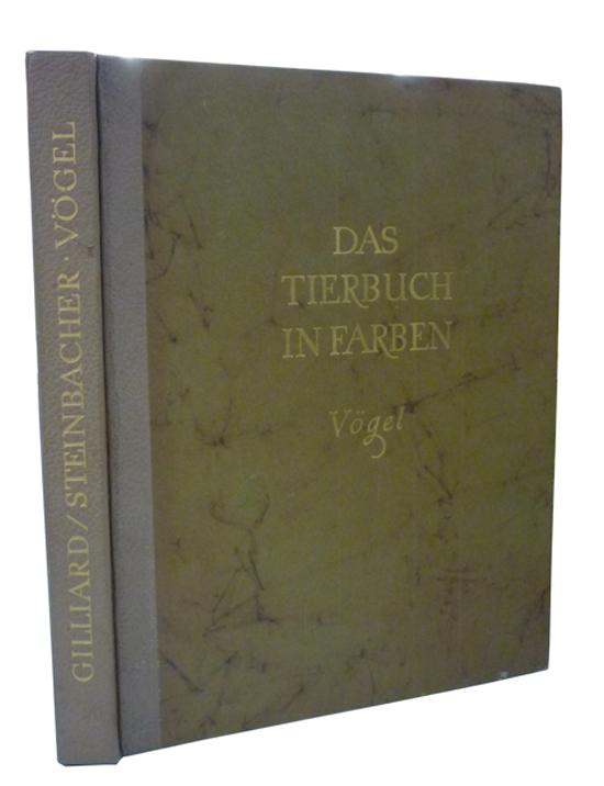Gilliard / Steinbacher - Vögel - Das Tierbuch in Farben