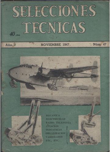 Selecciones Tecnicas - Año V - Noviembre 1947 - Nº.47