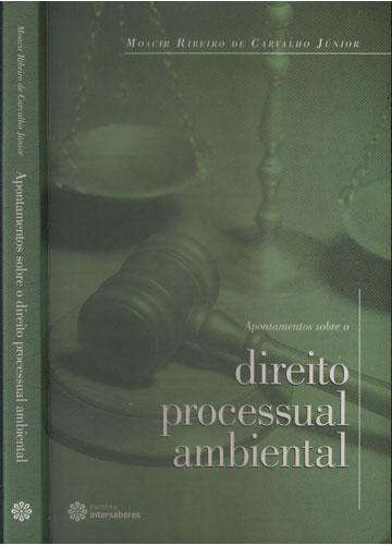 Apontamentos Sobre o Direito Processual Ambiental