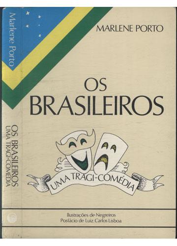 Os Brasileiros - Uma Tragicomédia