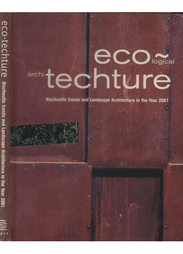 Ec-Techture - Bioclimatic Trends and Landscape Architecture in the Year 2001