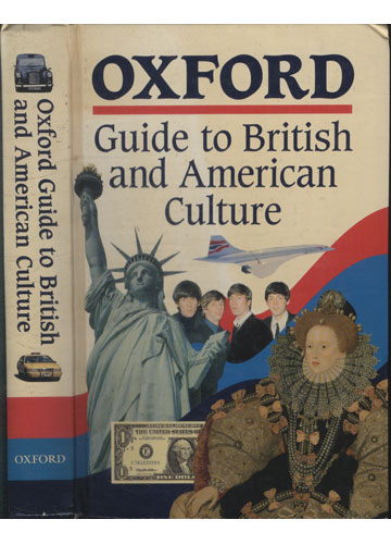 Oxford Guide To British and American Culture