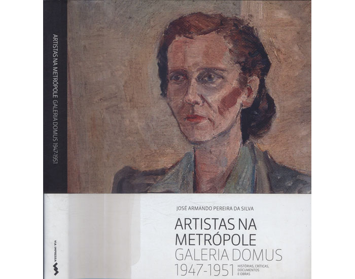 Artistas na Metrópole - Galeria Domus - 1947-1951