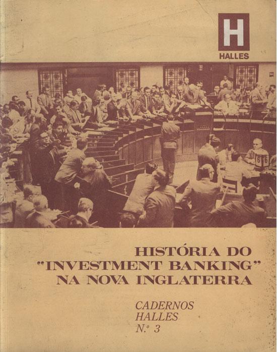 História do Investment Banking na Nova Inglaterra - Cadernos Halles - Nº.3