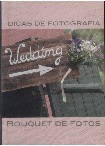 Dicas de Fotografia - Wedding - Bouquet de Fotos