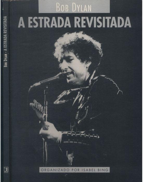 Bob Dylan - A Estrada Revisitada