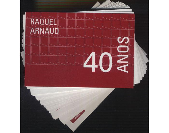 Raquel Arnaud - 40 Anos